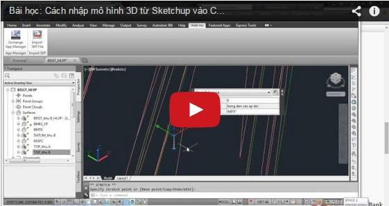 Cách nhập mô hình 3D từ Sketchup vào Autocad Civil 3D